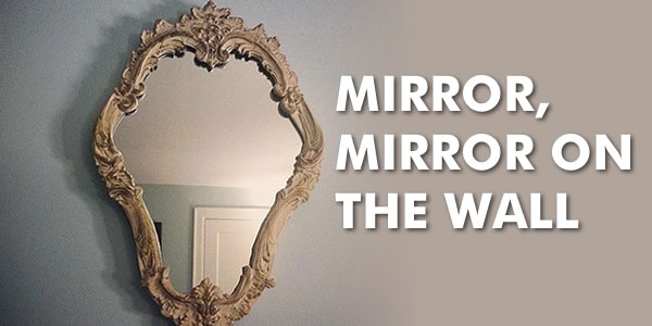 Mirror Mirror On The Wall, Who Is The Fairest Of Them All?